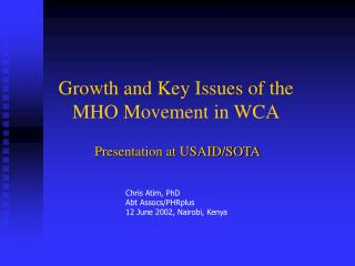 Growth and Key Issues of the MHO Movement in WCA