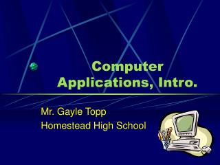 Computer Applications, Intro.