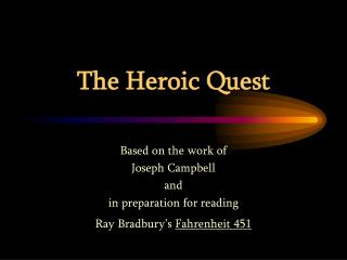 The Heroic Quest