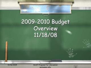 2009-2010 Budget Overview 11/18/08