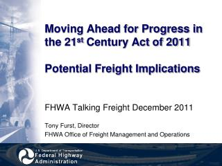 Moving Ahead for Progress in the 21 st  Century Act of 2011 Potential Freight Implications