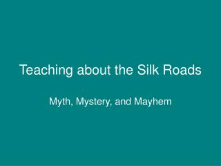 Teaching about the Silk Roads