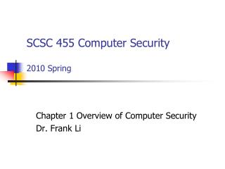 SCSC 455 Computer Security 2010 Spring