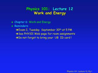 Physics 101:  Lecture 12 Work and Energy
