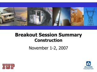 Breakout Session Summary  Construction