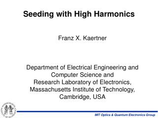 Seeding with High Harmonics