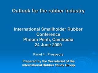 Prepared by the Secretariat of the  International Rubber Study Group
