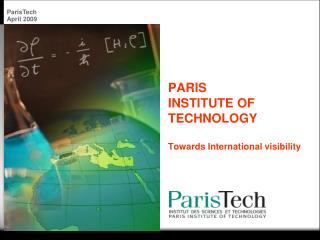PARIS  INSTITUTE OF TECHNOLOGY  Towards International visibility