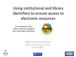 Using institutional and library identifiers to ensure access to electronic resources