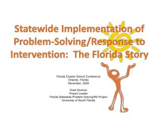 Statewide Implementation of Problem-Solving/Response to Intervention:  The Florida Story