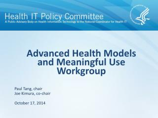 Advanced Health Models and Meaningful Use  Workgroup