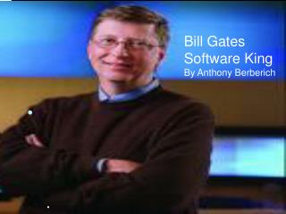 Bill Gates  Software King By Anthony Berberich
