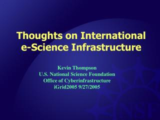 Thoughts on International e-Science Infrastructure