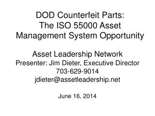 DOD Counterfeit Parts: The ISO  55000 Asset  Management System Opportunity