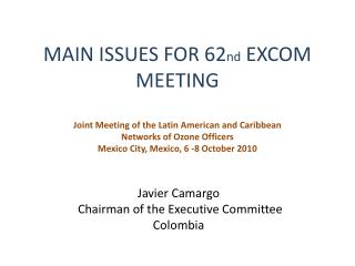 Javier  Camargo  Chairman of the Executive Committee Colombia