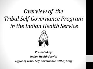 Overview of  the  Tribal Self-Governance Program  in the Indian Health Service