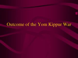 Outcome of the Yom Kippur War