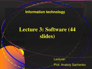 Lecture 3: Software (44 slides)