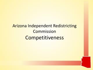 Arizona Independent Redistricting Commission Competitiveness