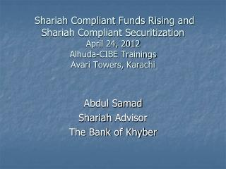Abdul Samad Shariah  Advisor The Bank of Khyber