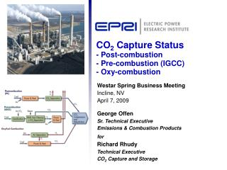 CO 2  Capture Status - Post-combustion - Pre-combustion (IGCC) - Oxy-combustion