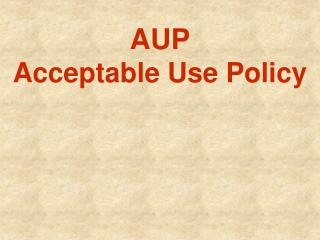 AUP Acceptable Use Policy