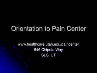 Orientation to Pain Center