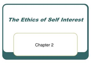 The Ethics of Self Interest