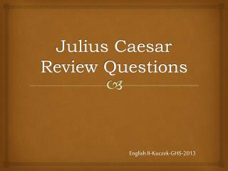 Julius Caesar Review Questions