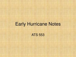 Early Hurricane Notes