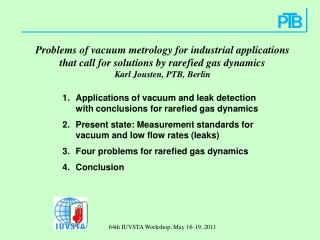 Problems of vacuum metrology for industrial applications  that call for solutions by rarefied gas dynamics Karl Jousten,