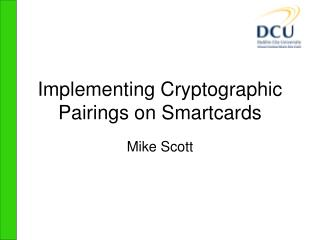Implementing Cryptographic Pairings on Smartcards