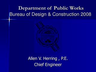 Department of Public Works   Bureau of Design & Construction 2008