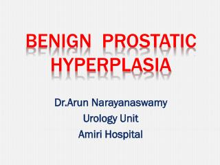 Benign  prostatic Hyperplasia