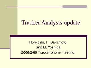 Tracker Analysis update