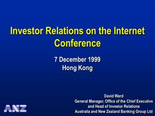 Investor Relations on the Internet Conference 7 December 1999 Hong Kong