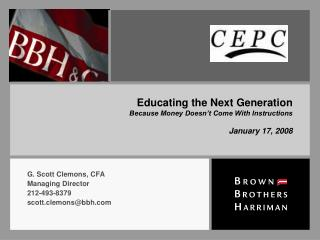 Educating the Next Generation Because Money Doesn't Come With Instructions January 17, 2008