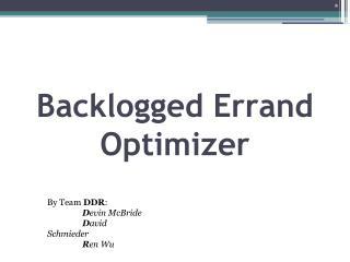 Backlogged Errand Optimizer