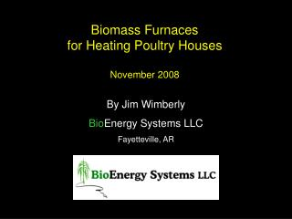 Biomass Furnaces  for Heating Poultry Houses November 2008