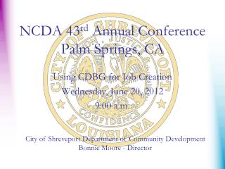 NCDA 43 rd  Annual Conference Palm Springs, CA