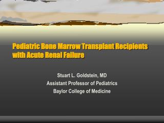 Pediatric Bone Marrow Transplant Recipients with Acute Renal Failure