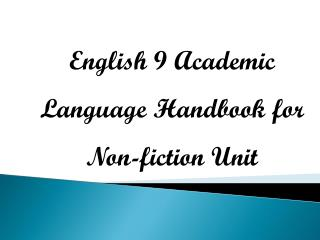 English 9 Academic  Language Handbook for  Non-fiction Unit