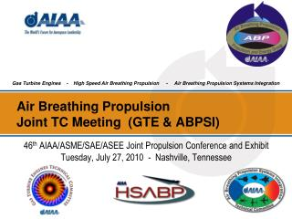 Air Breathing Propulsion Joint TC Meeting  (GTE & ABPSI)