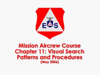 Mission Aircrew Course Chapter 11: Visual Search Patterns and Procedures (May 2006)