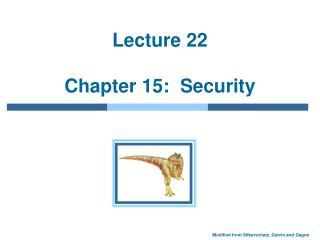 Lecture 22 Chapter 15:  Security