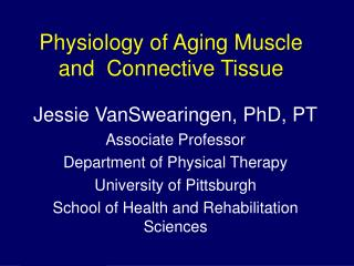 Physiology of Aging Muscle and  Connective Tissue