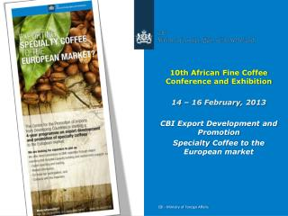 10th  African  Fine Coffee Conference  and Exhibition 14 – 16  February , 2013