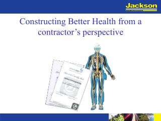 Constructing Better Health from a contractor's perspective