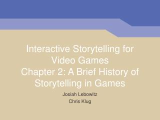 Interactive Storytelling for Video Games Chapter 2: A Brief History of Storytelling in Games