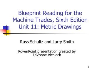 Blueprint Reading for the Machine Trades, Sixth Edition  Unit 11: Metric Drawings